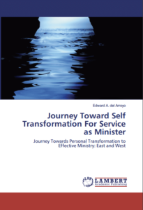 Journey Toward Self Transformation for Service as Minister, Edward del Arroyo